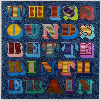 Ben Eine, 'This Sounds Better in the Rain (Blue)', 2013