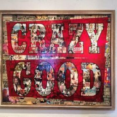 Peter Tunney, 'CRAZY GOOD  ', 2015