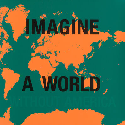 Dread Scott, 'Imagine a World Without America', 2007