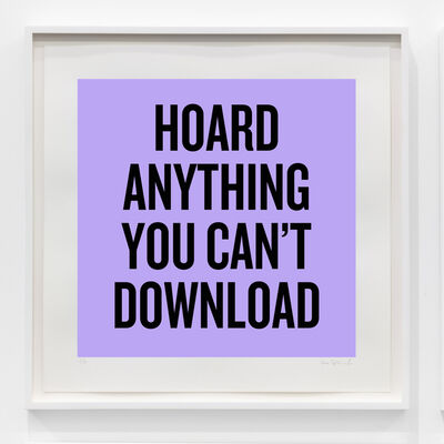 Douglas Coupland, 'Hoard anything you can't download', 2020