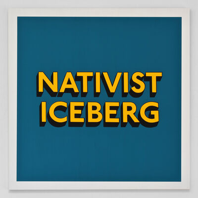 Tim Fishlock, 'NATIVIST ICEBERG', 2019