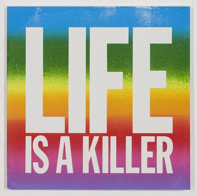 John Giorno, 'LIFE IS A KILLER', 2015