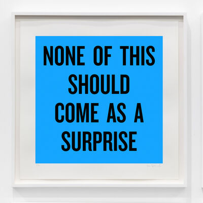Douglas Coupland, 'None of this should come as a surprise', 2020
