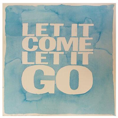 John Giorno, 'LET IT COME LET IT GO', 2018