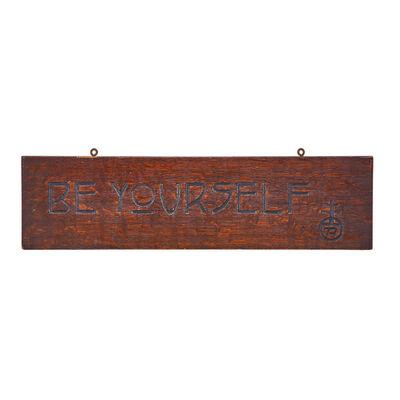 "Roycroft, 'Carved oak motto, ""BE YOURSELF,"" East Aurora, NY', ca. 1920"