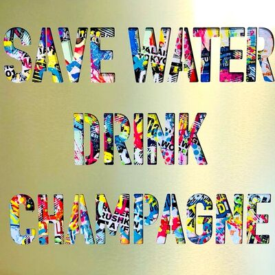 Aiiroh, 'Save Water Drink Champagne', 2018