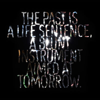 Bruce Pearson, 'The Past is a Life Sentence, A Blunt Instrument Aimed At Tomorrow ', 2018