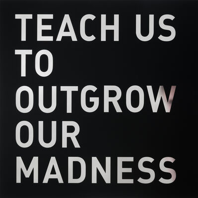 Alfredo Jaar, 'Teach Us To Outgrow Our Madness', 2020