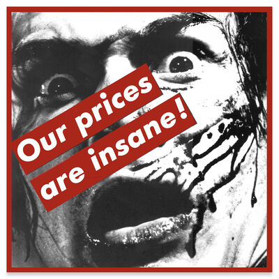 Barbara Kruger, 'Untitled (Our prices are insane!)', 1987