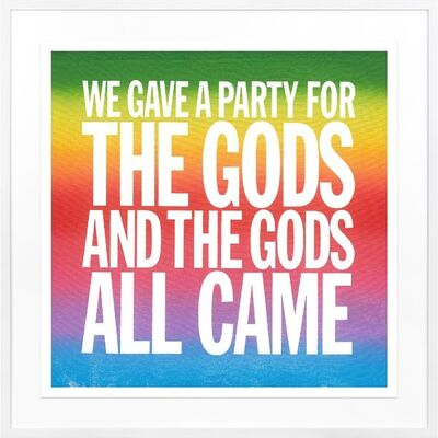 John Giorno, 'We Gave a Party for the Gods and All the Gods Came', 2017