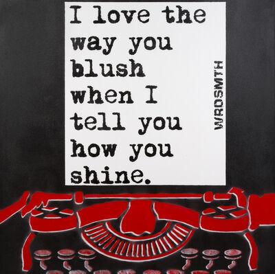 WRDSMTH, 'Blush/Shine', 2016