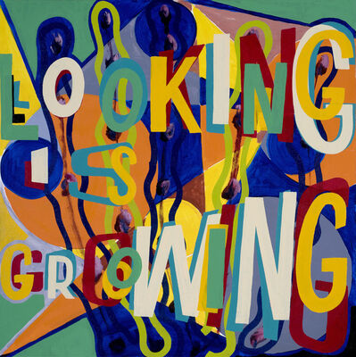 Bob and Roberta Smith, 'Looking is Growing', 2019