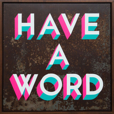 Gary Stranger, 'Have A Word', 2016