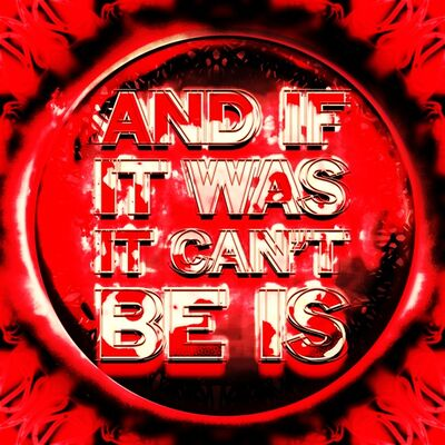 Mark Titchner, 'And If It Was, It Can't Be Is', 2012