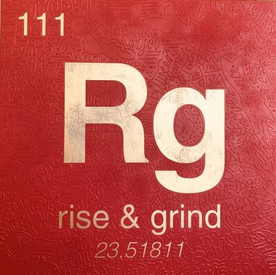 Cayla Birk., 'Periodic Table of Relevance Series: RISE & GRIND', 2018