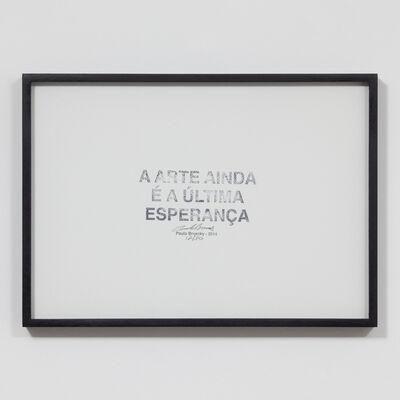 Paulo Bruscky, 'A arte ainda é a últimaesperança', 2014