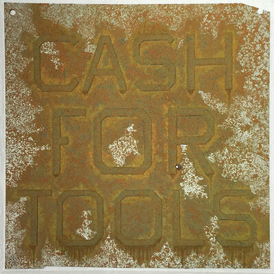 Ed Ruscha, 'Rusty Signs - Cash for Tools 2', 2014