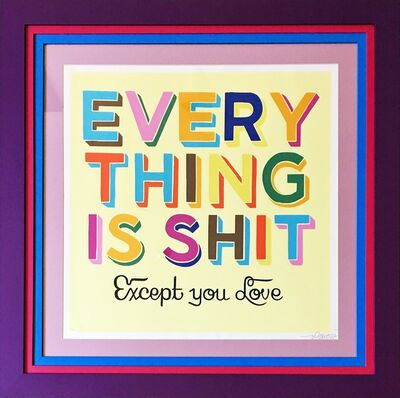 Stephen Powers, 'Everything is Shit Except You Love ', 2008