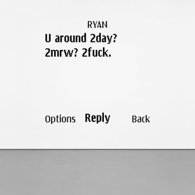Adam McEwen, 'Untitled Text Msg (Ryan)', 2007