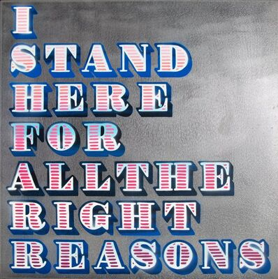 Ben Eine, 'I Stand Here for All the Right Reasons', 2018