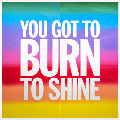 John Giorno, 'YOU GOT TO BURN TO SHINE', 2019