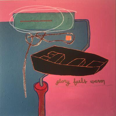 Grant Czuj, 'Glory Feels Warm', 2018