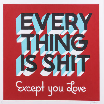 Stephen Powers, 'Everything Is Shit Except You Love (SP Version)', 2012