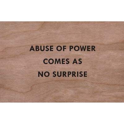 Jenny Holzer, 'Abuse of power comes as no surprise (Truisms Wooden Postcard)', 2018