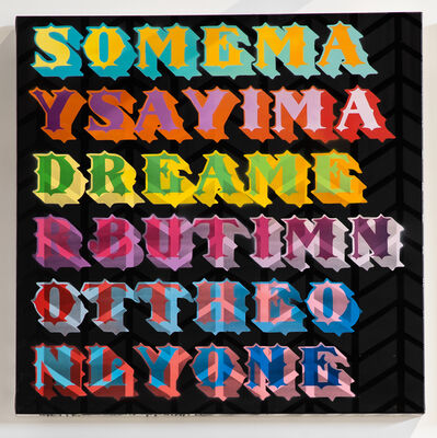 Ben Eine, 'Some May Say I'm A Dreamer But I'm Not The Only One', 2018