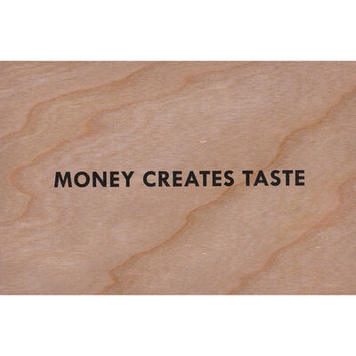 Jenny Holzer, 'Money creates taste (Truisms Wooden Postcard)', 2018