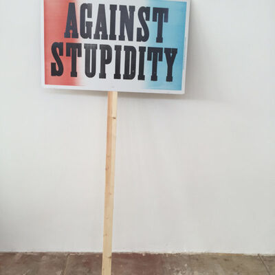 Daniel Joseph Martinez, 'AGAINST STUPIDITY', 2016