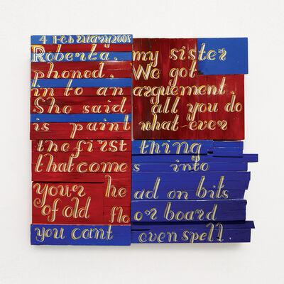 Bob and Roberta Smith, ''Diary Page: 4February 2007 – Roberta, My Sister Phoned'', 2008