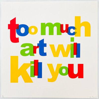Simon Thompson, 'Too Much Art Will Kill You', 2007