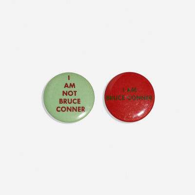 Bruce Conner, 'I Am Bruce Conner and I Am Not Bruce Conner buttons (two works)', 1964