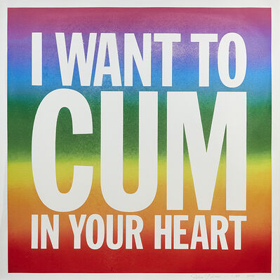 John Giorno, 'I Want To Cum In Your Heart ', 2017