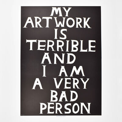David Shrigley, 'My Artwork is Terrible', 2019