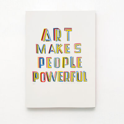 Bob and Roberta Smith, ''Art makes people powerful'', 2015