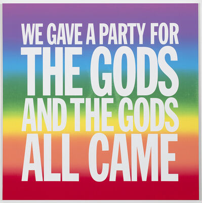 John Giorno, 'WE GAVE A PARTY FOR THE GODS AND THE GODS ALL CAME', 2019