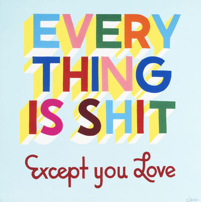 Stephen Powers, 'Everything Is Shit (BK Version 1)', 2012