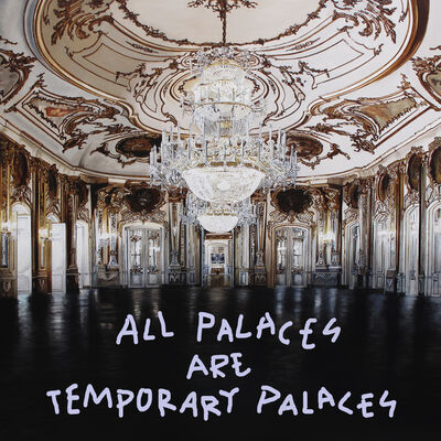 "Alejandro Monge, '""All palaces are temporary palaces""', 2020"