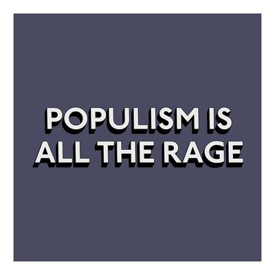 Tim Fishlock, 'POPULISM IS ALL THE RAGE', 2019
