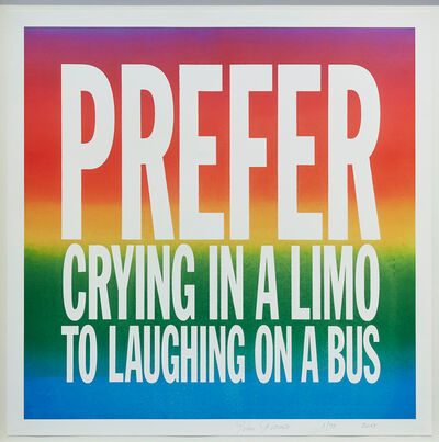 John Giorno, 'PREFER CRYING IN A LIMO TO LAUGHING ON A BUS', 2017