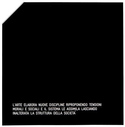 Vincenzo Agnetti, 'Assioma - L'arte elabora nuove discipline riproponendo tensioni morali e sociali e il sistema le assimila lasciando inalterata la struttura della società', 1971