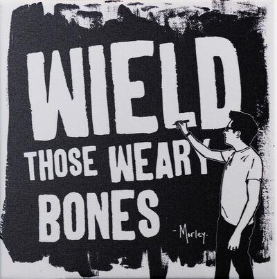 Morley, 'Weary Bones', 2018
