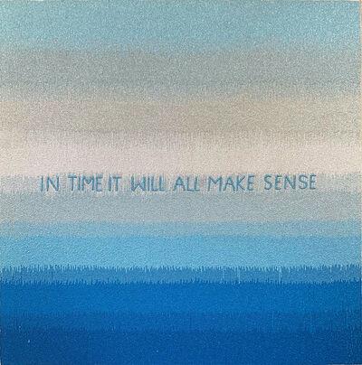 Stephanie Hirsch, 'In Time It Will All Make Sense', 2019