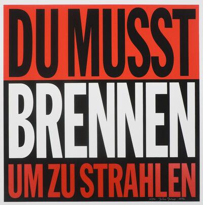 John Giorno, 'Du Musst Brennen Um Zu Strahlen', 1992
