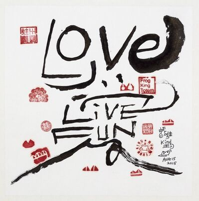 Frog King 蛙王, 'Love Live Fun', 2015