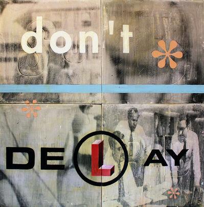 Bill Barminski, 'Don't Delay', ca. 2000