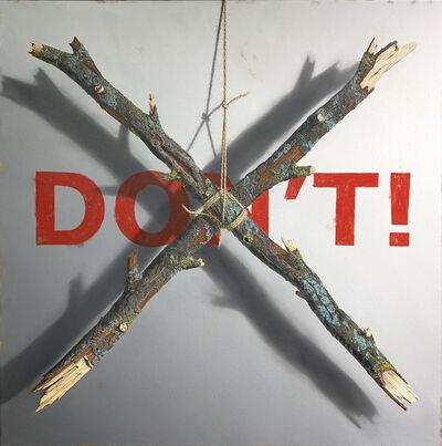 Otto Duecker, 'Don't', 2020