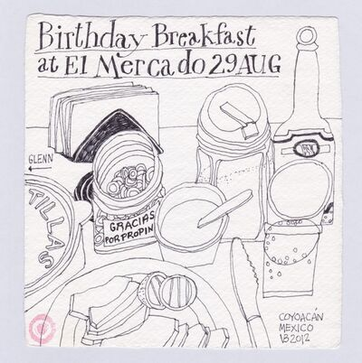 Victoria Behm, 'Birthday Breakfast at El Mercado 29 Aug', 2012